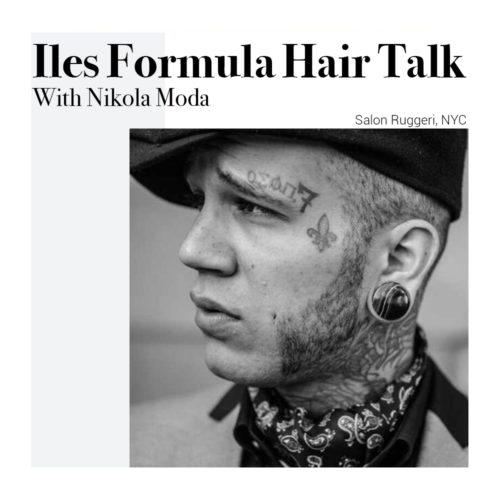 iles-formula-hair-talk-with-nikola-moda