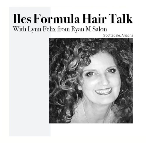 iles-formula-hair-talk-with-lynn felix- from-ryan-m-salon