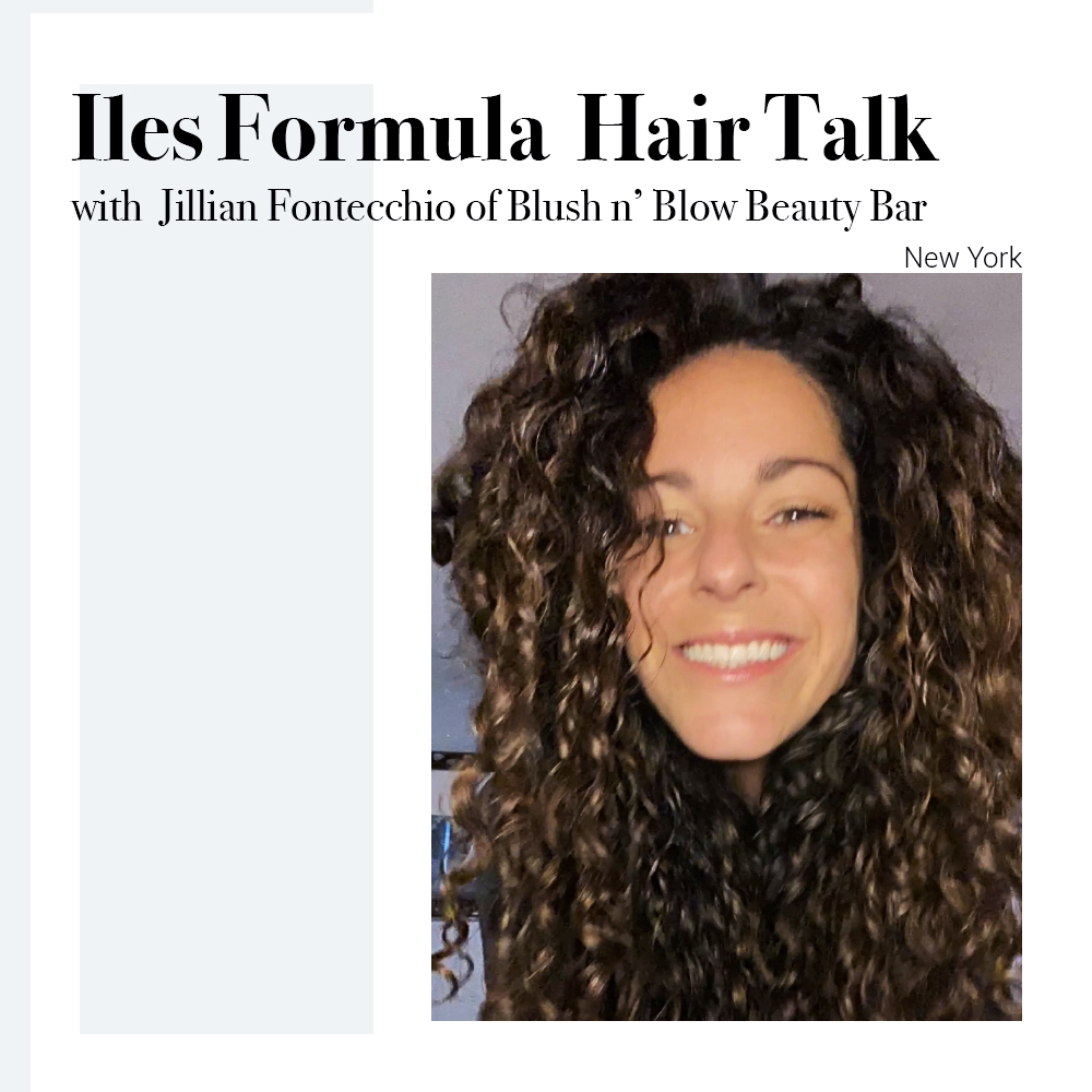 iles-formula-hair-talk-with-jillian-fontecchio-of-blush-n-blow-beauty-bar-in-new-york