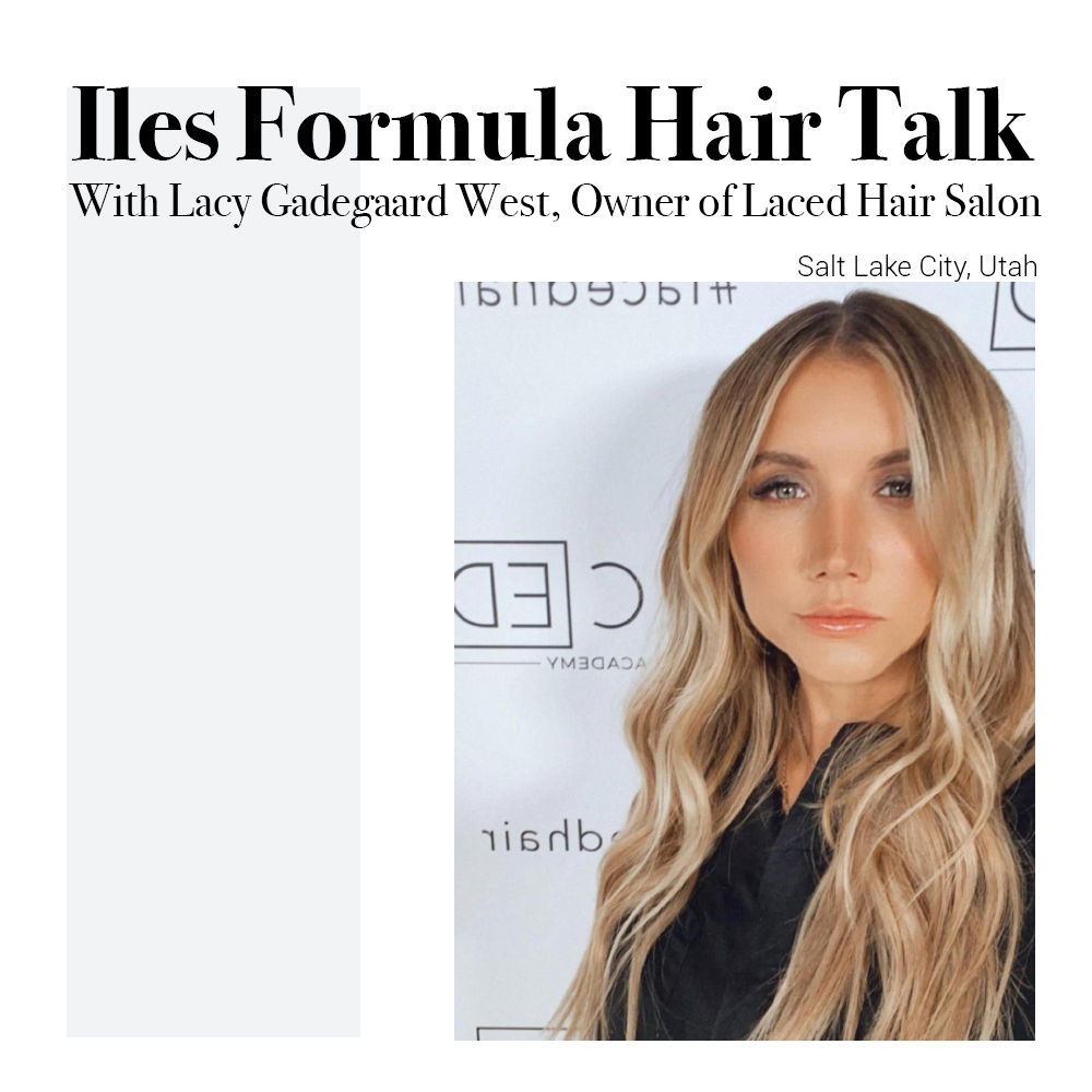 iles-formula-hair-talk-with-lacy-gadegaard-west-owner-of-laced-hair-salon-in-salt-lake-city-utah